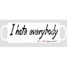 I Hate Everybody 11oz Mug